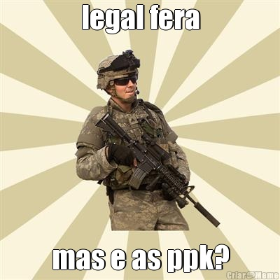 legal fera mas e as ppk?