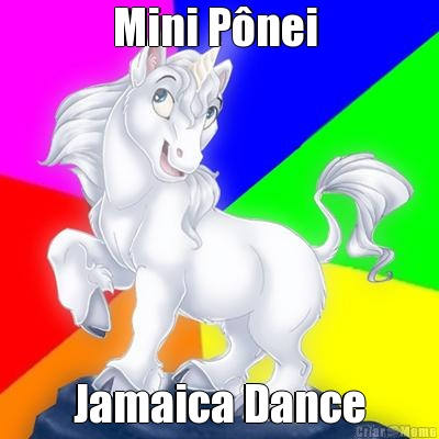 Mini Pônei  Jamaica Dance