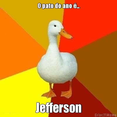 O pato do ano é... Jefferson