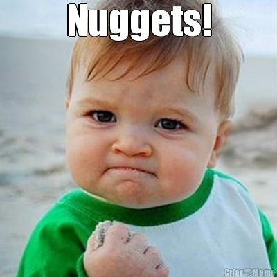 Nuggets!