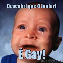 Descobri que O Júnior! É Gay!