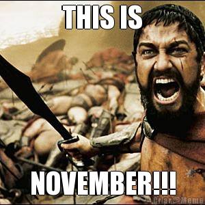 THIS IS NOVEMBER!!!