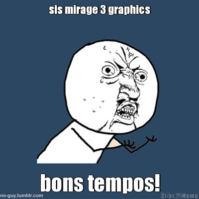 sis mirage 3 graphics bons tempos!