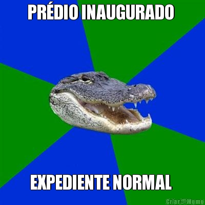 PRÉDIO INAUGURADO  EXPEDIENTE NORMAL