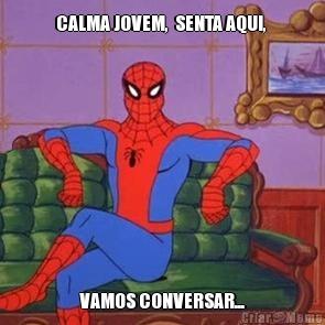 [Image: meme-4452-calma-jovem--senta-aqui--vamos...rsar--.jpg]